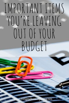 Important Items You're Leaving Out of Your Budget