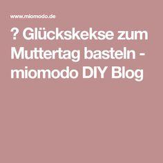 ★ Glückskekse zum Muttertag basteln - miomodo DIY Blog
