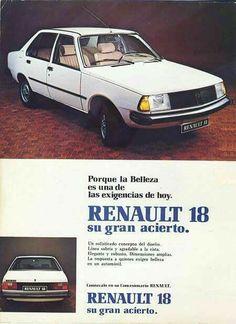Publicidad Renault 18 porque la belleza es una de las exigencias de hoy Volvo, Bmw, Audi, Vintage Advertisements, Vintage Ads, Peugeot, Aston Martin, Bugatti, Subaru