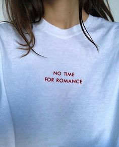 No Time for romance✨💜 Aesthetic T Shirts, Aesthetic Clothes, Shirt Embroidery, Shirts With Sayings, Diy Clothes, Cool Shirts, Shirt Designs, Street Wear, Cute Outfits
