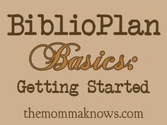 BiblioPlan Basics: Getting Started - The Momma Knows