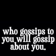 This is one of the hardest habits to break.  Gossip is so prevalent. But I'm going to try to do my part.