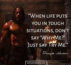 By sharing his advice Dwayne Johnson has become an inspiration to millions of people. Here are the best 25 Dwayne Johnson motivational picture quotes.