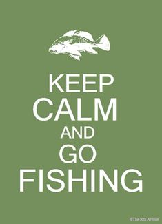 Free Keep Calm printable in 3 colors. For the fishermen in my life!