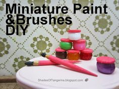 Shades Of Tangerine: Miniature Paint and Brushes (DIY)