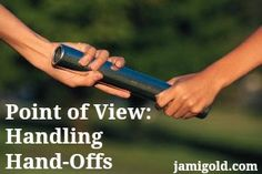 Relay race baton pass with text: Point of View: Handling Hand-Offs