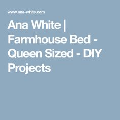 Ana White | Farmhouse Bed - Queen Sized - DIY Projects