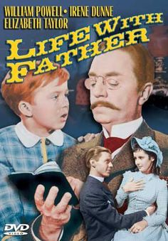 Life with Father is a 1947 American comedy film. It tells the true story of Clarence Day, a stockbroker who finds his wife and his children ignoring him, until they start making demands for him to change his own life.  It stars William Powell and Irene Dunne, supported by Elizabeth Taylor as a beautiful teenage girl with whom his oldest son becomes infatuated. Rainy Sunday afternoon fare. <3 <3 <3 <3 <3 <3 <3 <3 / 8