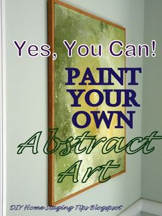 Make Your Own Abstract Paintings by DIY Home Staging Tips
