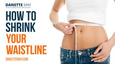 How To Shrink Your Waistline