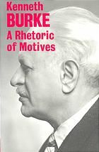 """Kenneth Burke's """"A Rhetoric of Motives,"""" one of the primary theoretical texts which will be framing my rhetorical definitions of Seduction."""