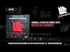 Hardwell & Dyro feat. Bright Lights - Never Say Goodbye [OUT NOW!] - YouTube