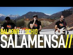 SALAMENSA · New Music From Italy · Videos · BalconyTV
