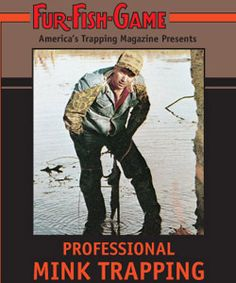 Fur-Fish-Game Professional Mink Trapping DVD: 70 minutes. Covers equipment, sets, lures,… #TrapperSupplies #TrapperBooks #TrapperVideos