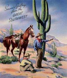 """Vintage """"Christmas Greetings from the Great Southwest"""" card. Western Christmas, Christmas Art, Christmas Greetings, Christmas Graphics, Retro Christmas, Country Christmas, Cowboy Art, Cowboy And Cowgirl, Cowboy Chic"""