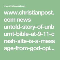 www.christianpost.com news untold-story-of-unburnt-bible-at-9-11-crash-site-is-a-message-from-god-opinion-169402