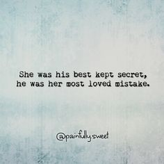 she was his best kept secret, and he was her most loved mistake. #poetry #poem #love #lovequote #quote
