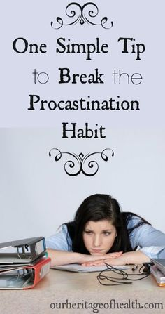 One simple tip to break the procrastination habit - I'm a HUGE procrastinator, and this has been helping me a lot! | Our Heritage of Health