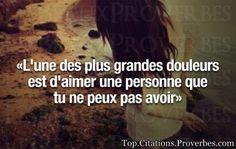 Citation amour : L'une des plus grandes douleurs est d'aimer une personne que tu ne peux pas avoir...