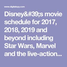 Disney's movie schedule for 2017, 2018, 2019 and beyond including Star Wars, Marvel and the live-action remakes
