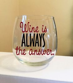 Wine Is Always The Answer Stemless Wine Glass