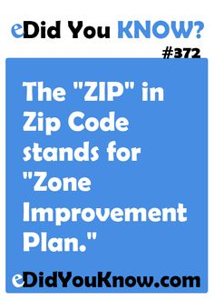 """http://edidyouknow.com/did-you-know-372/ The """"ZIP"""" in Zip Code stands for """"Zone Improvement Plan."""""""