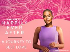 Nappily Ever After is a Journey to Self Love Ever After, Her Hair, Self Love, I Can, Black Women, Journey, Lifestyle, Movie, The Vow