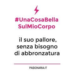 Ancora #autostima per affrontare l'estate: #UnaCosaBellaSulMioCorpo di Chiara! #PasionariaIT #bodylove #femminismo #feminism