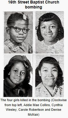 On September 15, 1963, four little black girls attending Sunday school at Birmingham's 16th Street Baptist Church, a central meeting place of the civil rights movement were killed and many others were injured in a racist bombing.  Outrage over the incident and the violent clash between protesters and police that followed helped draw national attention to the hard-fought, often dangerous struggle for civil rights for African Americans.