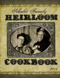 Schuldt Family Heirloom Cookbook...make a seperate heritage recipie book of your family favorites from Grandma or add just a few pages to your scrapbook. Copy the original recipies and incorporate them into the layout for a personal touch.