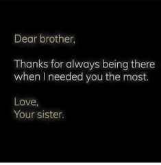 Love My Brother Quotes, Brother Sister Love Quotes, Brother And Sister Relationship, Sister Quotes Funny, Brother And Sister Love, Birthday Quotes For Daughter, Daughter Quotes, Nephew Quotes, Funny Sister