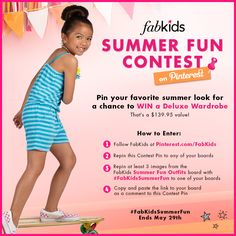 Do you love to pin? FabKids has a fun Pinterest contest for you! Enter our Summer Fun Contest on Pinterest for a chance to win a Deluxe Wardrobe ($139 value).  Simply follow the directions outlined on this Contest Pin for a chance to win a new summer look for your FabKid! Contest ends 5/29!