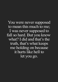 100 Inspirational Quotes About Moving on And Letting Go Quotes 091 Letting You Go Quotes, Go For It Quotes, Be Yourself Quotes, Let Him Go Quotes, Letting Go Of Him, Change Quotes, Hold Me Quotes, Losing You Quotes, Inspirational Quotes About Love