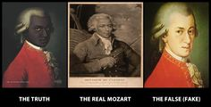 "Mozart was a Moor. This is what Mozart actually looks like. The image was found in a radio station in Belgium. • The Moors brought Classical Music to Europe. When you read the bios of Mozart, he's described as having brown skin, ""negroid features"" (broad, wide nose, etc) and ""wooly hair""."