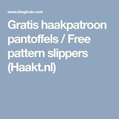 Gratis haakpatroon pantoffels / Free pattern slippers (Haakt.nl)