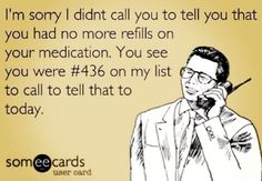 Yup heard this before. Pharmacy Meme, Pharmacy Gifts, Pharmacy School, Pharmacy Technician, Pharmacy Quotes, Pharmacy Assistant, Work Jokes, Work Humor, Work Funnies
