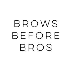 """""""Priorities - because with #browsonfleek he'll be guaranteed to get the message when you raise your brows at him. #mnybrows"""""""