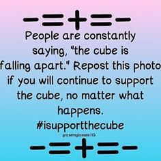 I really don't want the Cube to fall apart..
