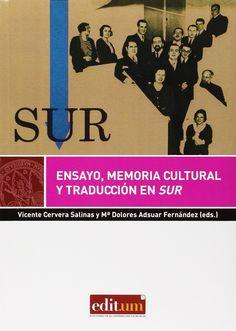 """Ensayo, memoria cultural y traducción en """"Sur"""" / Vicente Cervera Salinas, Mª Dolores Adsuar Fernández (eds.)"""