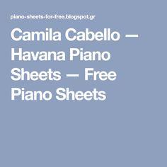 Camila Cabello — Havana Piano Sheets — Free Piano Sheets