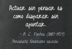 B. C. Forbes (1880-1954) Periodista financiero escocés. #citas #frases