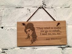 "Amy Whinehouse ""They tried to me go to rehab...I said no, no, no!""  Shabby chic style wooden wall plaque/sign. Gift for family friends  fans by EngraviaDigital on Etsy"