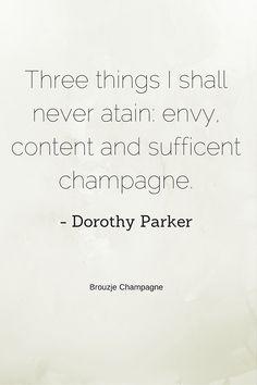 #Champagne #quote van Dorothy Parker. Ga naar http://www.brouzje.nl voor de lekkerste champagnes!