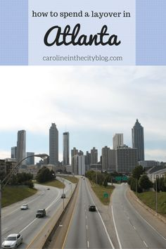 How to Spend a Layover in Atlanta - Caroline in the City Travel Blog