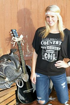 I Was Country When Country Wasn't Cool - love that song and this shirt! Haha I should get this and wear it to concerts this summer ;)
