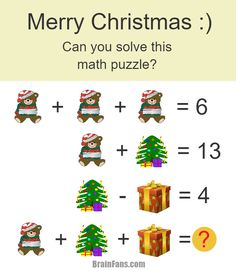 Brain teaser - Number And Math Puzzle - christmas math puzzle for genius - Can you solve this math puzzle? You have a christmas tree, a present, a teddy bear. Hope you enjoy this one, merry christmas to all of fans of brain teasers, puzzles, riddles and so on!!!! :)