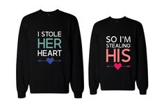"""Matchy-Matchy Gifts For Mushy-Gushy Couples A more romantic version of the classic """"I'm with stupid"""" tee.  365inlovedotcom I Stole Her Heart, So I'm Stealing His Couple Sweatshirt, $40.99, available at Etsy."""