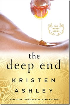 New Release: The Deep End (Honey #1) by Kristen Ashley + Teaser and Excerpt