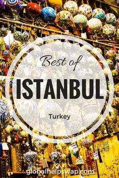 Best things to do when you travel to Istanbul Turkey