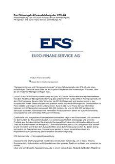 Die EFS (Euro-Finanz-Service) Geschäftsführung legt gesteigerten Wert auf Bildung, Allgemein- und Fachwissen, auf Anstand und Etikette - und jedem EFSler soll …